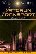 Yatorun Transport - Catati TY, #2 ebook by Misty White