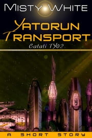 Yatorun Transport: a short story - Catati TY, #2 ebook by Misty White