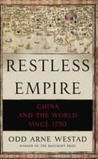 Restless Empire ebook by Odd Arne Westad