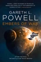 Embers of War ebook by Gareth L. Powell