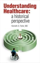 Understanding Healthcare ebook by Kenneth A. Fisher