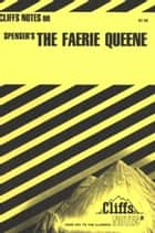 CliffsNotes on Spenser's The Faerie Queene ebook by Harold M Priest