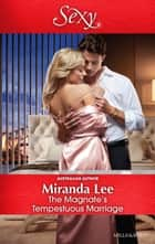 The Magnate's Tempestuous Marriage 電子書籍 by Miranda Lee