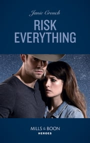 Risk Everything (Mills & Boon Heroes) (The Risk Series: A Bree and Tanner Thriller, Book 4) 電子書 by Janie Crouch