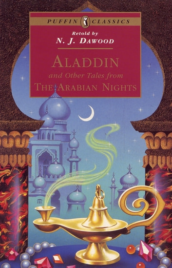 Aladdin and Other Tales from the Arabian Nights eBook by N J Dawood,N.J. Dawood