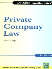 Practice Notes on Private Company Law ebook by Mark Stamp