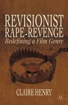 Revisionist Rape-Revenge ebook by Claire Henry