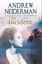 Incident, The ebook by Andrew Neiderman