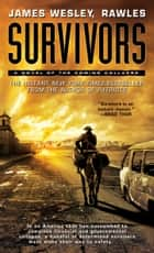 Survivors - A Novel of the Coming Collapse ebook by James Wesley, Rawles