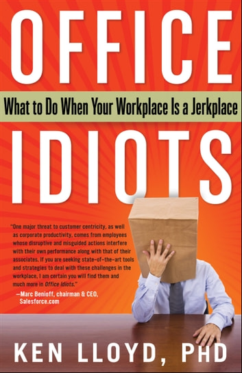 Office idiots ebook by kenneth l lloyd 9781601635259 rakuten kobo office idiots what to do when your workplace is a jerkplace ebook by kenneth l fandeluxe Gallery