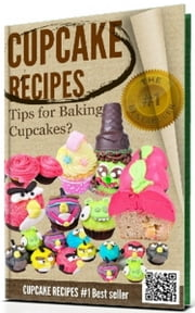 -->> CUPCAKE RECIPES - Really nice cupcake recipes <<-- - Best cupcake recipes and frosting or icing recipes (with nice pictures!!) ebook by Cupcake recipes