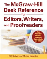 The McGraw-Hill Desk Reference for Editors, Writers, and Proofreaders ebook by K. D. Sullivan,Merilee Eggleston