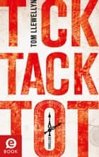 Tick Tack Tot ebook by Tom Llewellyn