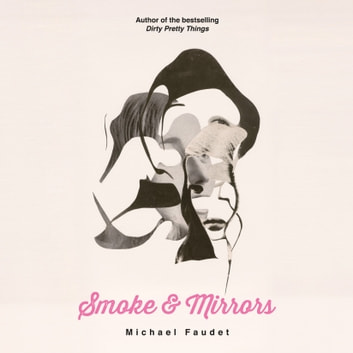 Smoke & Mirrors audiobook by Michael Faudet