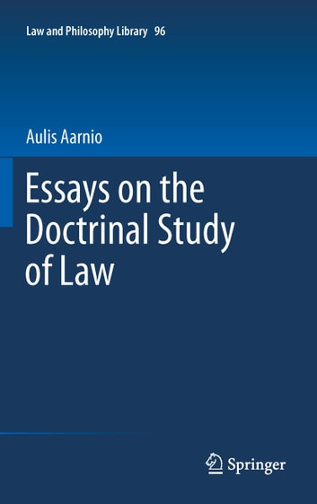 essays on the doctrinal study of law ebook by aulis aarnio  essays on the doctrinal study of law ebook by aulis aarnio