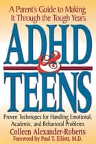 ADHD & Teens ebook by Colleen Alexander-Roberts