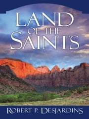 Land of the Saints ebook by Robert P. DesJardins