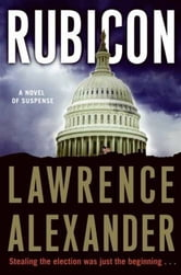 Rubicon - A Novel of Suspense ebook by Lawrence Alexander