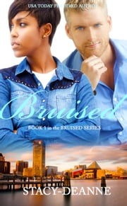Bruised - BWWM Romantic Suspense ebook by Stacy-Deanne
