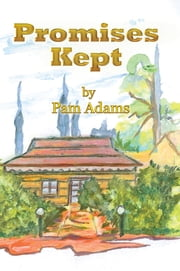 Promises Kept - A sequel to 'Letters from Raymond' ebook by Pam Adams