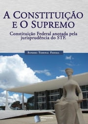 A Constituição e o Supremo ebook by Supremo Tribunal Federal