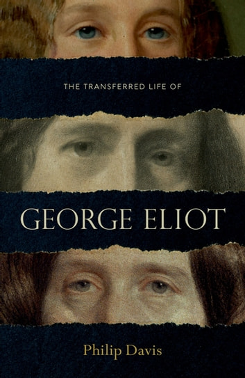 The Transferred Life of George Eliot ebook by Philip Davis