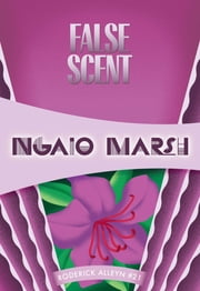 False Scent - Inspector Roderick Alleyn #21 ebook by Ngaio Marsh