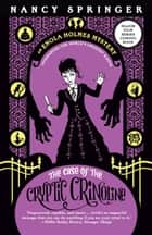 The Case of the Cryptic Crinoline: Enola Holmes 5 ebook by Nancy Springer
