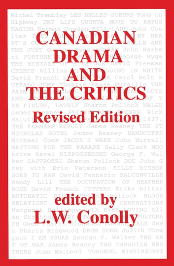 Canadian Drama and the Critics ebook by