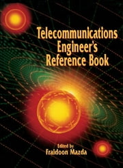 Telecommunications Engineer's Reference Book ebook by Fraidoon Mazda