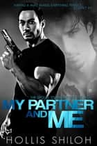 My Partner and Me - shifters and partners, #2 ebook by Hollis Shiloh