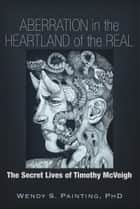 Aberration in the Heartland of the Real ebook by Wendy S. Painting