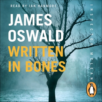 Written in Bones - Inspector McLean 7 audiobook by James Oswald