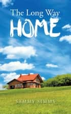 The Long Way Home ebook by Sammy Simms