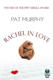 Rachel in Love ebook by Pat Murphy