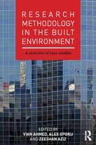 Research Methodology in the Built Environment ebook by Vian Ahmed,Alex Opoku,Zeeshan Aziz