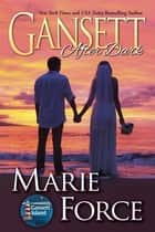 Gansett After Dark, Gansett Island Series, Book 11 ebook by Marie Force
