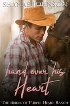 Hand Over His Heart - a Sweet Marriage of Convenience series ebook by Shanae Johnson
