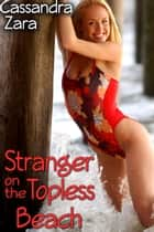 Public Breeding: Stranger on the Topless Beach ebook by Cassandra Zara