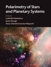 Polarimetry of Stars and Planetary Systems ebook by