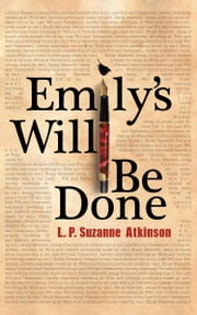 Emily's Will Be Done ebook by Atkinson, L.P.Suzanne