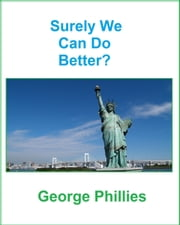 Surely We Can Do Better? ebook by George Phillies