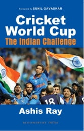 Cricket World Cup - The Indian Challenge ebook by Ashis Ray