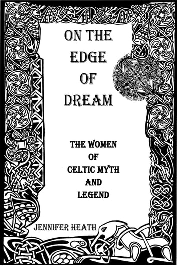 On the edge of dream the women of celtic myth and legend ebook by on the edge of dream the women of celtic myth and legend ebook by jennifer fandeluxe Images