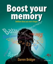 Boost your memory - 52 brilliant ideas you won't forget ebook by Darren Bridger