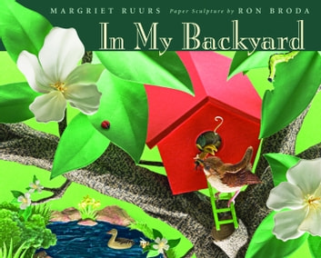 In My Backyard ebook by Margriet Ruurs