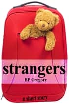 Strangers ebook by BP Gregory