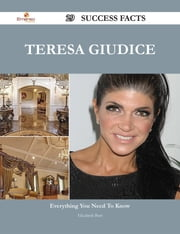 Teresa Giudice 29 Success Facts - Everything you need to know about Teresa Giudice ebook by Elizabeth Burt