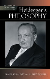 Historical Dictionary of Heidegger's Philosophy ebook by Frank Schalow,Alfred Denker