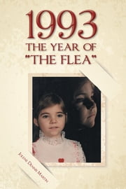 "1993 The Year of ""The Flea"" ebook by Jolene Dennis Martin"